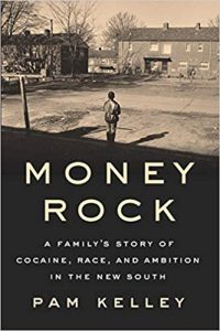 Pam Kelley, MONEY ROCK: A Family's Story of Cocaine, Race, and Ambition in the New South @ Scuppernong Books | Greensboro | North Carolina | United States